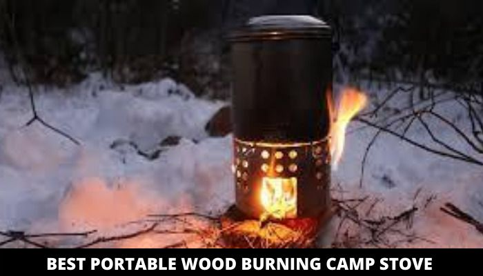 BEST PORTABLE WOOD BURNING CAMP STOVE